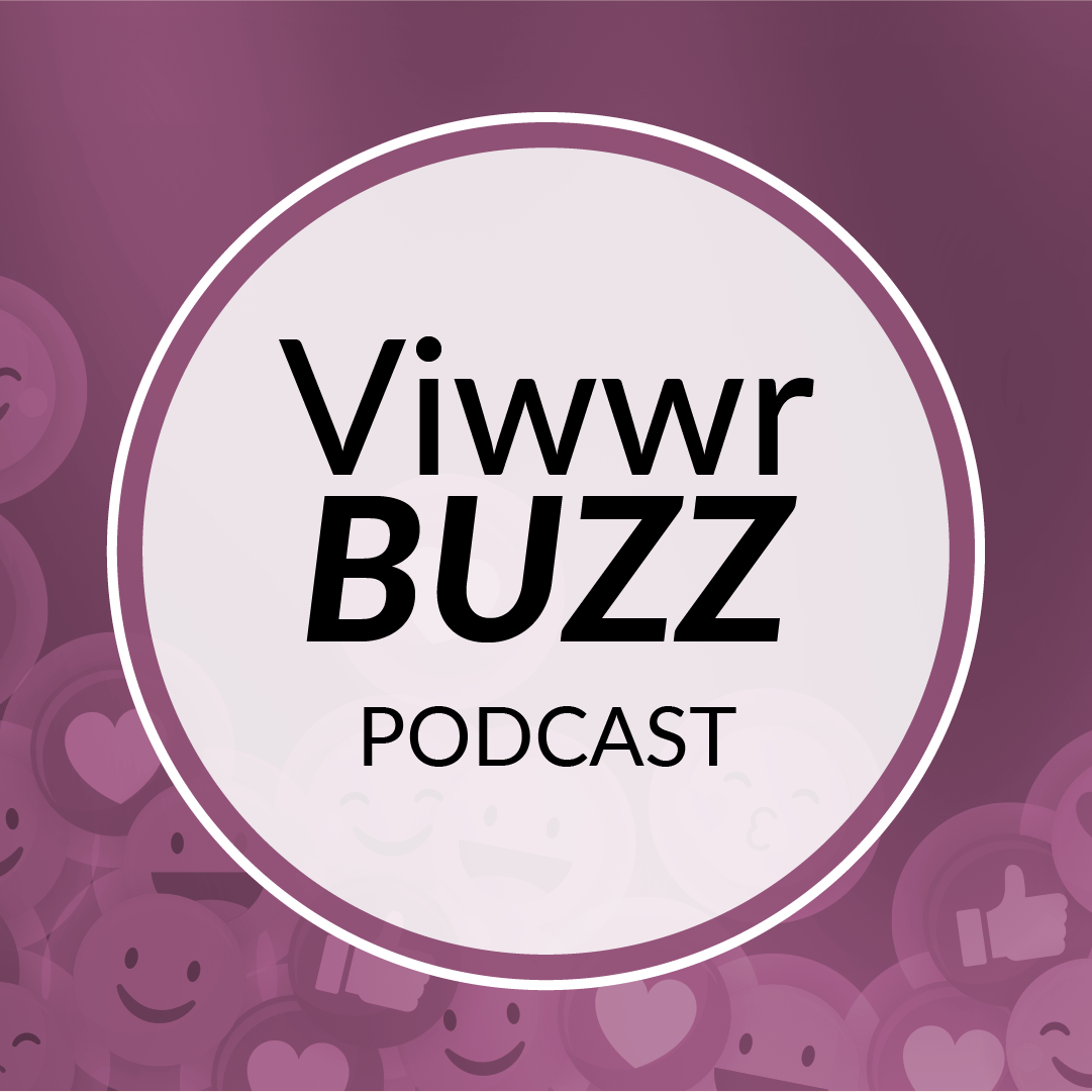 Viwwr Buzz Podcast